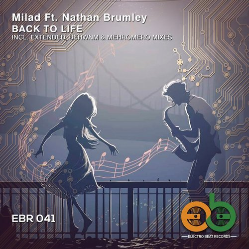 Milad feat  Nathan Brumley – Back To Life – The Rave Exchange